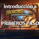 Introducción a Hearthstone - Primeros pasos (I)