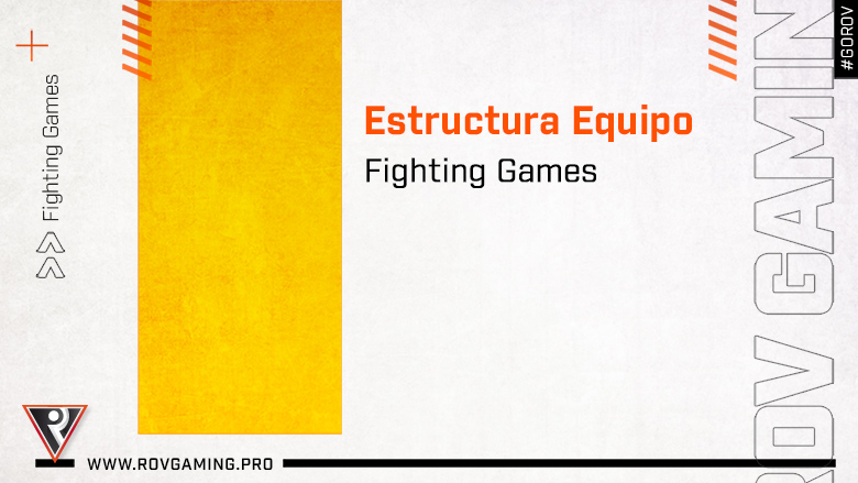 Estructura Equipo - Fighting Games - ROV Gaming